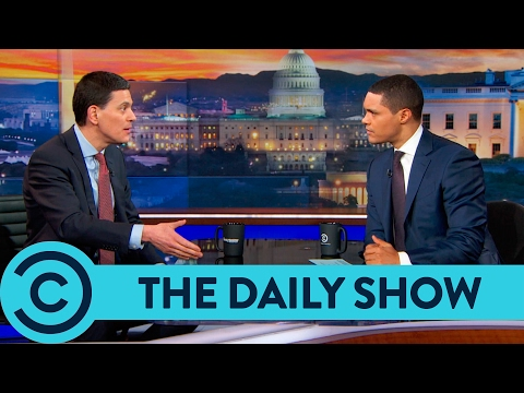 David Miliband on Trump's Refugee Ban - The Daily Show | Comedy Central