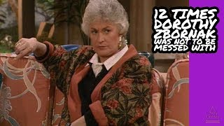 12 Times Dorothy Zbornak Was Not To Be Messed With