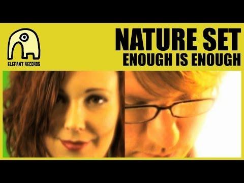 NATURE SET - Enough Is Enough [Official]