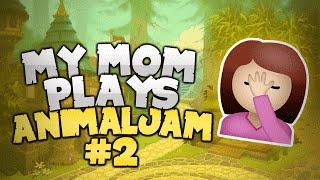 MY MOM PLAYS ANIMAL JAM 2!!
