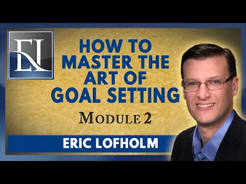 How To Master The Art Of Goal Setting - Module 2