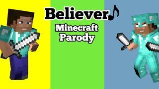 Believer - Imagine Dragons Minecraft Parody