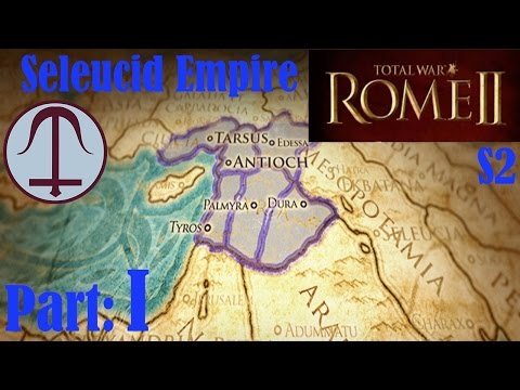 Let's play Rome II Total War S2 - part 1 - Seleucid Empire at war!
