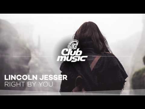 Lincoln Jesser - Right By You