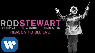 Rod Stewart - Reason To Believe (with The Royal Philharmonic Orchestra) (Official Audio)