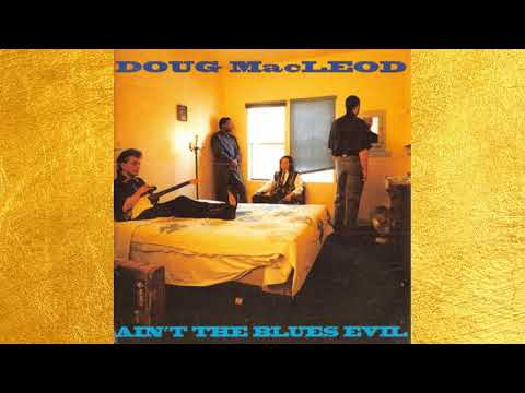 Doug MacLeod - 05. Love Is A Hurtin' Thing