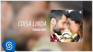 Coisa Linda - Tiago Iorc [Trilha Sonora da novela Sol Nascente]