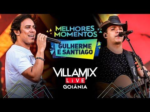 Melhores Momentos - Guilherme & Santiago - Villa Mix Goiânia   Ao Vivo