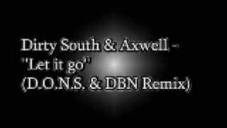 Dirty South & Axwell -