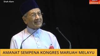 Kongres Maruah Melayu: Amanat penuh Tun Dr Mahathir Mohamad
