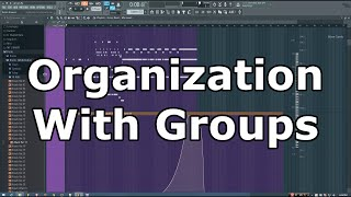 FL Studio Organization Tip: Using Groups