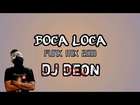 BOCA LOCA (FUNK MIX 2018) [OFFICIAL AUDIO] DJ DEON