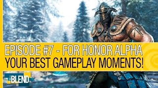 For Honor Alpha Gameplay: YOUR Best Moments! (The Blend #7)