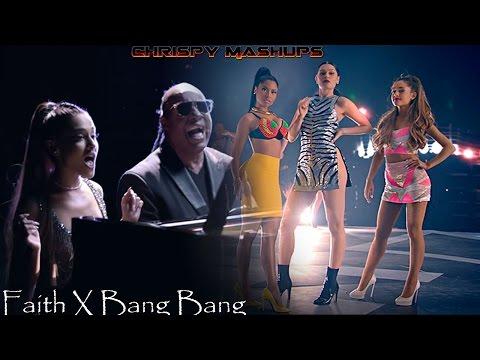 Stevie Wonder & Jessie J Ft. Ariana Grande & Nicki Minaj - Faith / Bang Bang Mashup