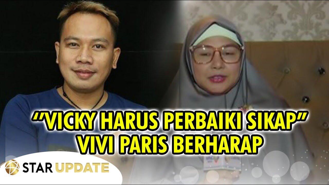 VIVI PARIS Harap VICKY PRASETYO Perbaiki Sikap Dengan Orang Yang Pernah Disakiti -Star Update- 24/9
