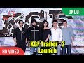 Kgf Trailer 2 Launch Hindi (version) | Yash, Srinidhi, Farhan Akhtar, Ritesh Sidhwani