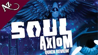 Soul Axiom - Quick Game Review