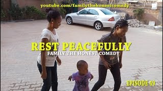 REST PEACEFULLY (Family The Honest Comedy)(Episode 49)