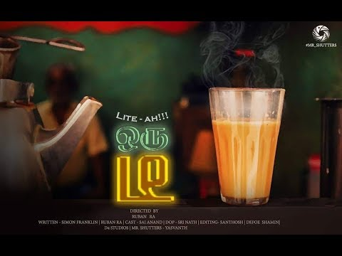 Lite-ah Oru Tea - New Tamil Short Film 2018