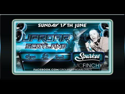 Uproar Scotland Live: Feat Dj Sparkos & MC Finchy