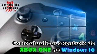 Como atualizar o controle do XBOX ONE no Windows 10.