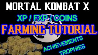 "Mortal Kombat X - How To Farm XP / FXP / COINS - ""No Loyalty"" ""Elder God"" Trophy/Achievement"