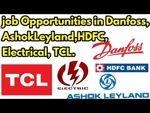 Job Opportunities In Danfoss, AshokLeyland,HDFC, Electrical, TCL.