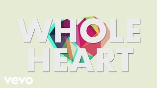 Brandon Heath - Whole Heart (Official Lyric Video) thumbnail
