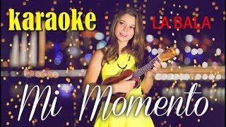MI MOMENTO KARAOKE - La bala karaoke 🎤Mi momento la bala 🎤 🎧