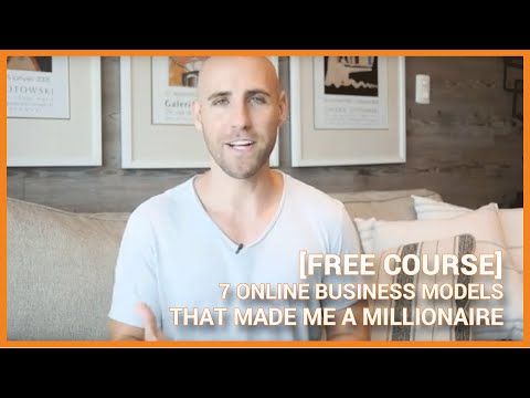 [FREE COURSE] 7 Online Business Models That Made Me An Internet Millionaire In Less Than 3 Years