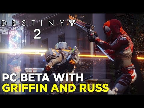 DESTINY 2 PC BETA with Griffin and Russ!