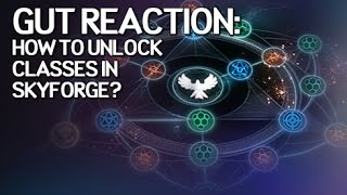 The Gut Reaction - How to Unlock Classes in Skyforge