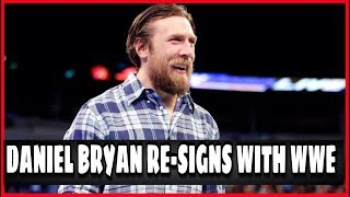 DANIEL BRYAN RE-SIGNS WITH WWE