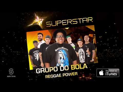 Grupo do Bola - Reggae Power (SuperStar)