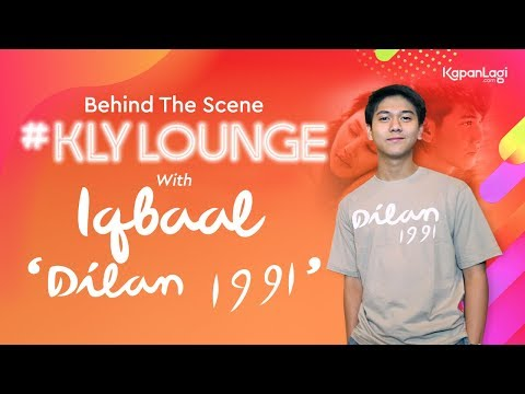 #Dilan1991 - BTS KLY Lounge With Iqbaal Ramadhan