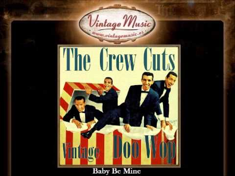 4The Crew Cuts -- Baby Be Mine