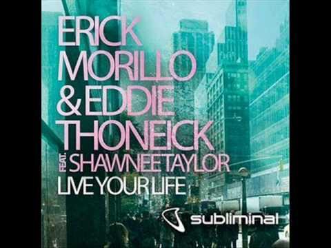 Erick Morillo & Eddie Thoneick feat. Shawnee Taylor - Live Your Life (Eddie Thoneick Dub)