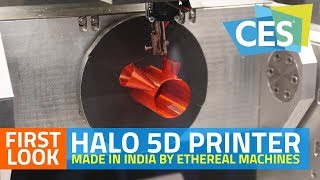 Made in India Halo 5D Printer First Look   CES 2018 Best Innovation Award Winner