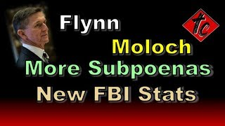 Truthification Chronicles Flynn, Moloch, More Subpoenas, and New FBI Crime Stats