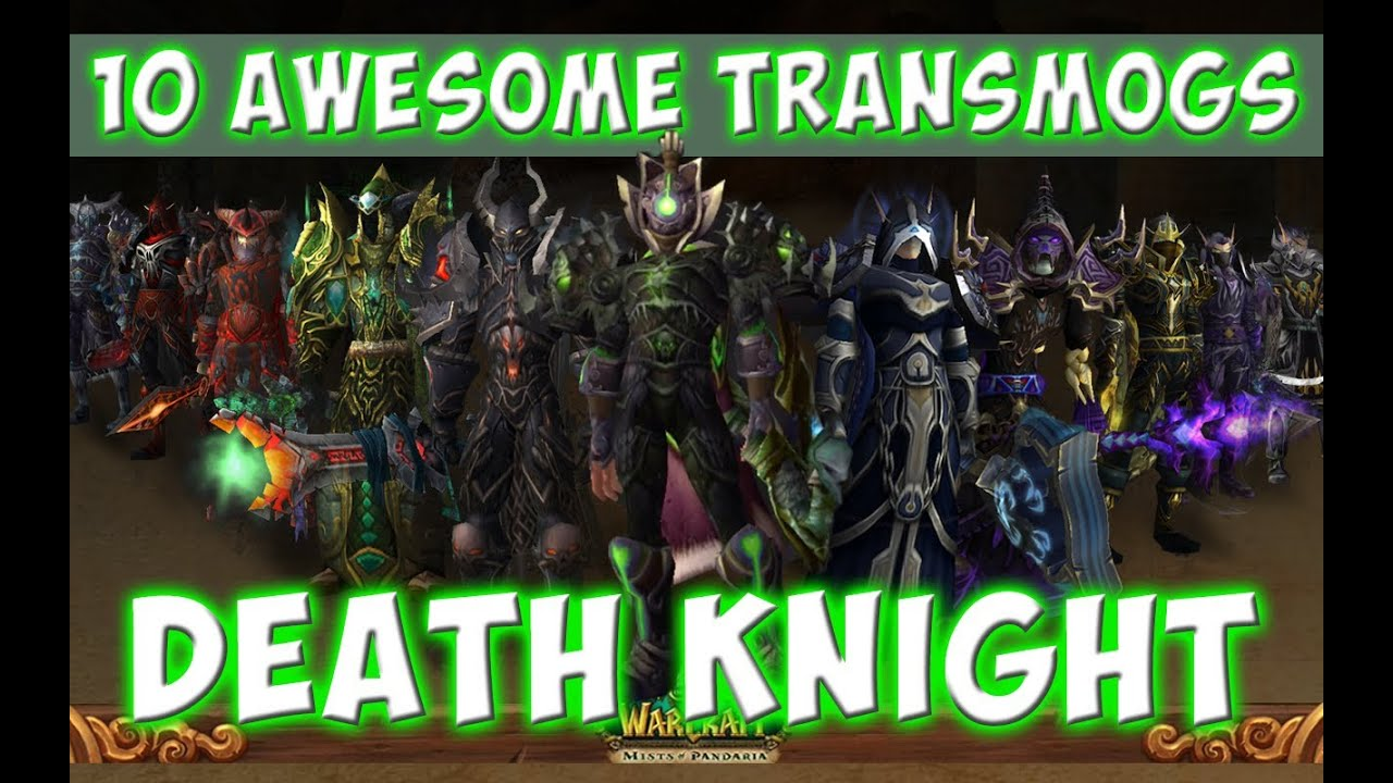 & 10 Awesome Death Knight Transmog Sets (World of Warcraft) - YouTube