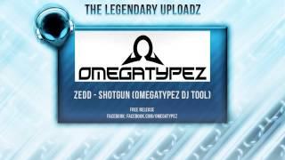 Zedd - Shotgun (Omegatypez DJ Tool) [FULL HQ + HD FREE RELEASE]