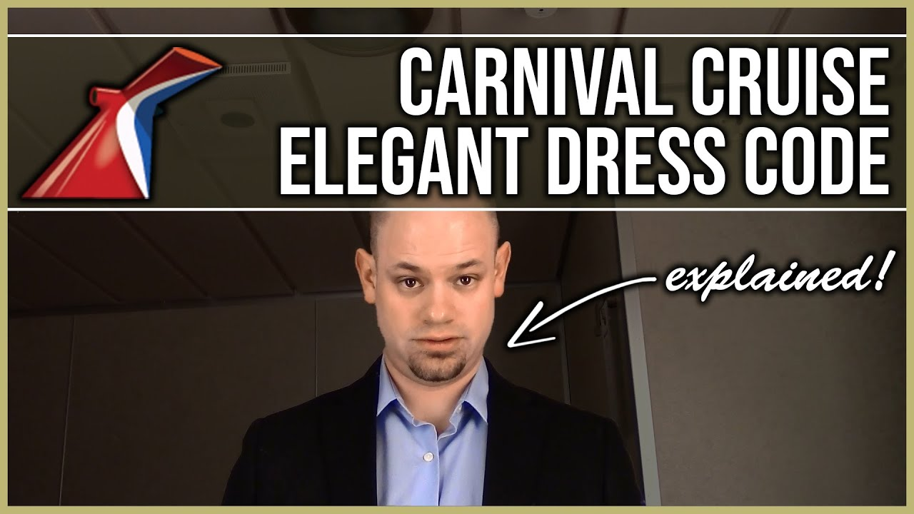 What Is The Carnival Cruise Elegant Dress Code Travel Pro Tip 46 Youtube