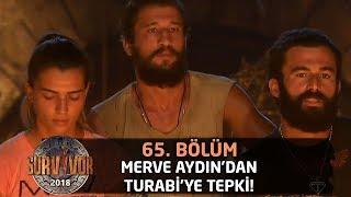 """Merve Aydın'dan Turabi'ye tepki! """"İki kez şampiyon oldu, bu kadar korkmamalı""""   65. Bölüm   Survivor"""