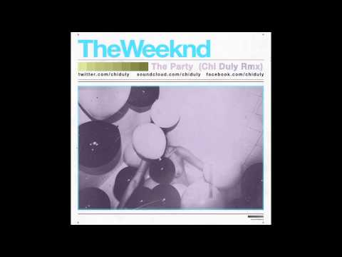 The Weeknd - The Party (Chi Duly Remix)