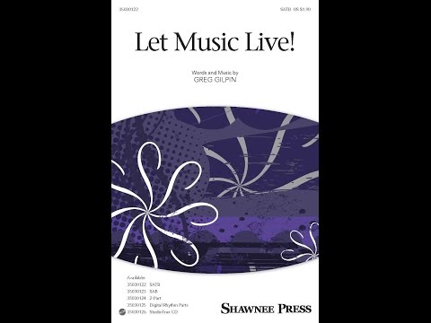 Let Music Live! - Arranged by Greg Gilpin