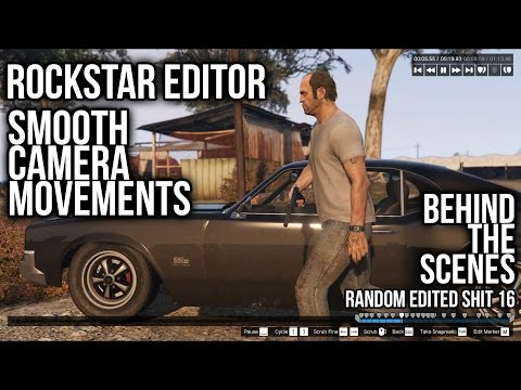 Rockstar Editor - Smooth Camera Movements Tutorial (RES #16 Behind the Scenes)