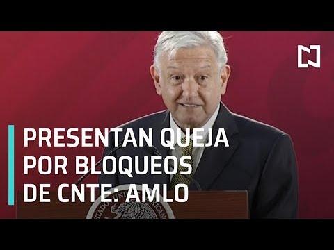 Decidimos presentar queja ante CNDH por bloqueos de CNTE: AMLO - Por las Mañanas