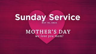 Mother's Day Service - May 10, 2020