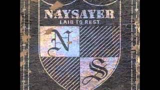 Watch Naysayer Laid To Rest video