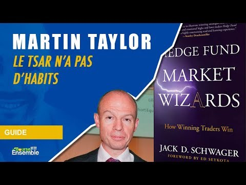 Martin Taylor: Le Tsar n'a pas d'habits Hedge Fund Market Wizards